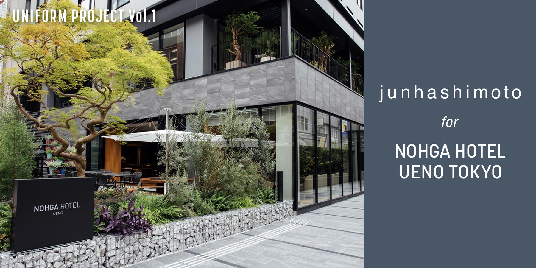 junhashimoto for NOHGA HOTEL UENO TOKYO